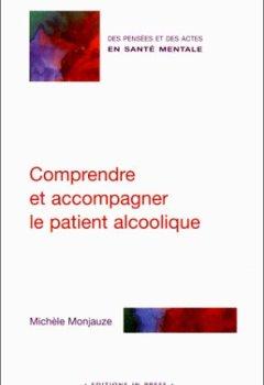 Livres Couvertures de Comprendre et accompagner le patient alcoolique
