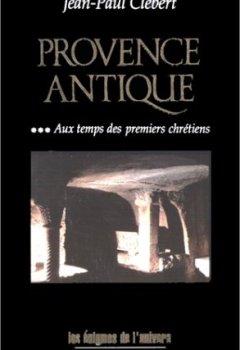 Livres Couvertures de Provence antique, tome 3 : Aux temps des premiers chrétiens