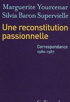Livres Couvertures de Une reconstitution passionnelle. Correspondance, 1980-1987