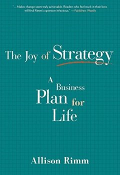 Livres Couvertures de The Joy of Strategy: A Business Plan for Life by Allison Rimm (2015-09-29)