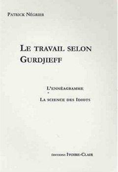 Livres Couvertures de Le Travail Selon Gurdjieff - l'Enneagramme - la Science des Idiots