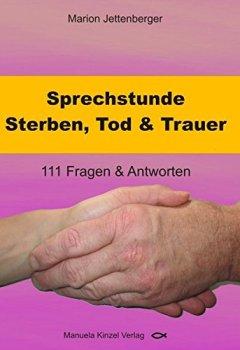 Buchdeckel von Sprechstunde Sterben, Tod & Trauer: 111 Fragen & Antworten