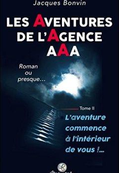 Livres Couvertures de Les Aventures de l'agence AAA Tome 2 - L'aventure commence à l'intérieur de vous !...