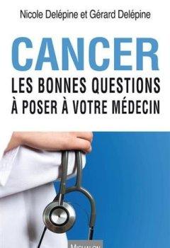 Livres Couvertures de Cancer. Les bonnes questions à poser à votre médecin