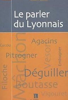 Livres Couvertures de Le parler du Lyonnais