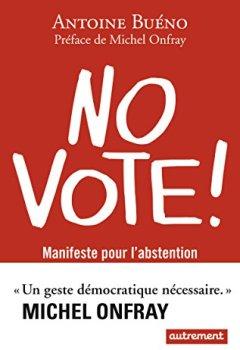 No vote ! : Manifeste pour l'abstention de Indie Author
