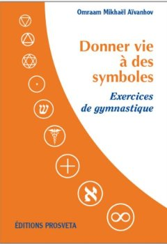 Donner Vie à des Symboles - Exercices de Gymnastique de Indie Author