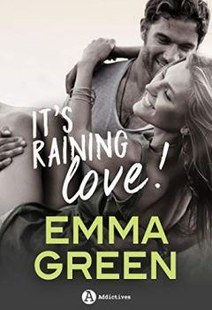 Livres Couvertures de It's Raining Love !: la nouvelle romance d'Emma Green ! (histoire intégrale)