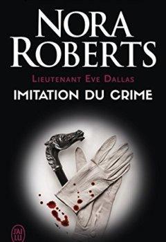 Livres Couvertures de Lieutenant Eve Dallas, Tome 17 : Imitation du crime