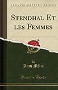 Stendhal Et Les Femmes (Classic Reprint)