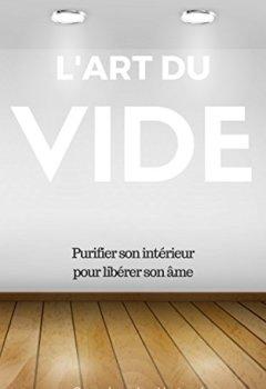 Livres Couvertures de L'art du vide: Purifier son intérieur pour libérer son âme