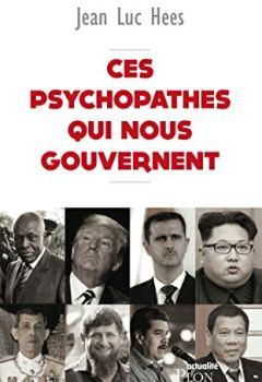 Livres Couvertures de Ces psychopathes qui nous gouvernent