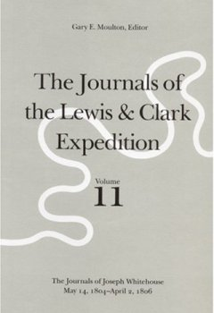 Buchdeckel von The Journals of the Lewis and Clark Expedition, Volume 11: The Journals of Joseph Whitehouse, May 14, 1804-April 2, 1806