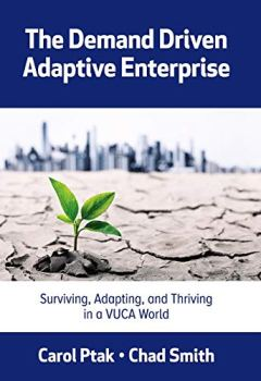 Livres Couvertures de The Demand Driven Adaptive Enterprise: Surviving, Adapting, and Thriving in a Vuca World