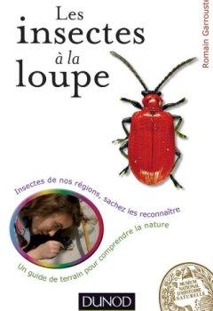 Livres Couvertures de Les insectes à la loupe: Un guide de terrain pour découvrir la nature