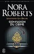 Lieutenant Eve Dallas, Tome 42 : Confusion du crime