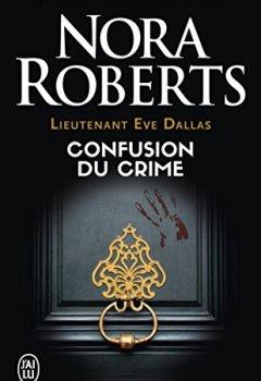 Livres Couvertures de Lieutenant Eve Dallas, Tome 42 : Confusion du crime
