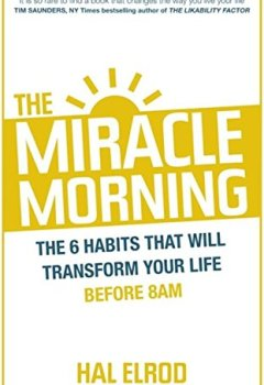 Livres Couvertures de The Miracle Morning: The 6 Habits That Will Transform Your Life Before 8AM