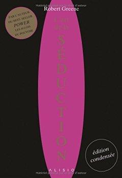 Livres Couvertures de L'art de la séduction, édition condensée