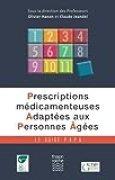 Prescriptions médicamenteuses adaptées aux personnes âgées. Le Guide PAPA