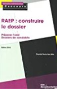 RAEP : construire le dossier : Reconnaissance des acquis de l'expérience professionnelle
