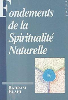 Fondements de la spiritualité naturelle (1) : Contribution à l'étude des droits et devoirs métaphysiques de l'homme de Indie Author