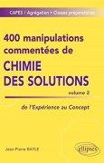 Livres Couvertures de 400 Manipulations Commentées de Chimie des Solutions Volume 2 de l'Expérience au Concept