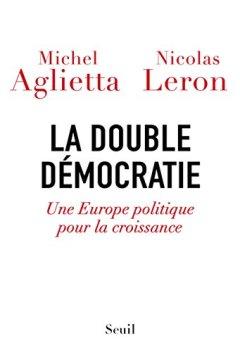 Livres Couvertures de La Double Démocratie. Une Europe politique pour la croissance