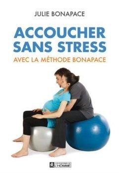 Livres Couvertures de Accoucher sans stress avec la méthode Bonapace (Nouvelle édition en couleurs)
