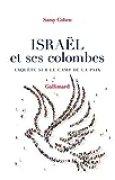 Israël et ses colombes. Enquête sur le camp de la paix (HORS SERIE CONN)