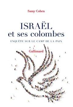 Livres Couvertures de Israël et ses colombes. Enquête sur le camp de la paix