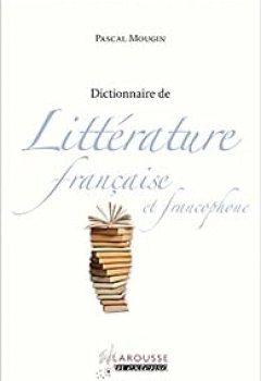 Livres Couvertures de Dictionnaire de littérature française et francophone