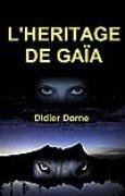 L'héritage de Gaïa: THRILLER FANTASTIQUE - Le pouvoir oublié de la Terre-Mère