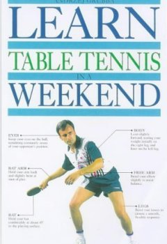 Livres Couvertures de Learn Table Tennis in a Weekend Pb (Learn in a Weekend) by Andrzej Grubba (1998-01-01)