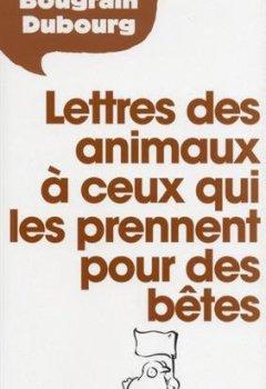 Livres Couvertures de Lettres des animaux à ceux qui les prennent pour des bêtes