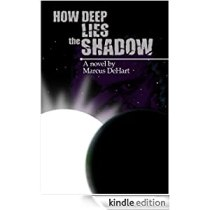 Get How Deep Lies the Shadow for FREE on the Kindle March 6, 2012