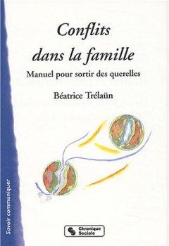 Livres Couvertures de Conflits dans la famille : Manuel pour sortir des querelles