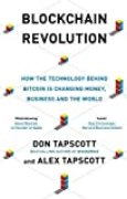 Blockchain Revolution : How the Technology Behind Bitcoin is Changing Money, Business and the World