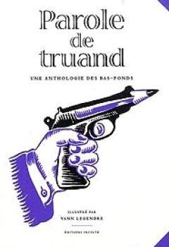 Livres Couvertures de Parole de truand : Une anthologie des bas-fonds