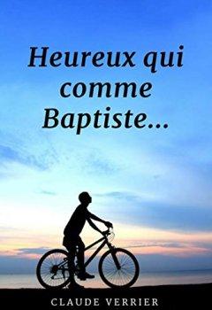 Livres Couvertures de Heureux qui comme Baptiste...