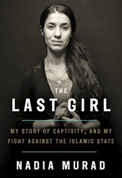 Livres Couvertures de The Last Girl: My Story of Captivity and My Fight Against the Islamic State (English Edition)