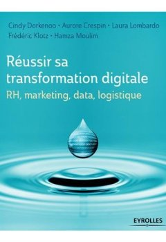 Livres Couvertures de RH, marketing, data, logistique :Réussir sa transformation digitale