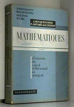 Livres Couvertures de Mathematiques tome 1 -Elements de calculs differentiel et integral