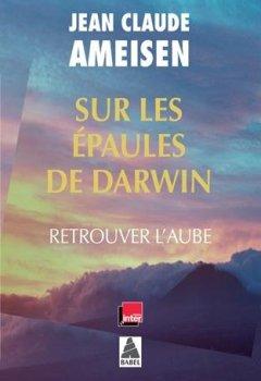 Livres Couvertures de Sur les épaules de Darwin : Retrouver l'aube