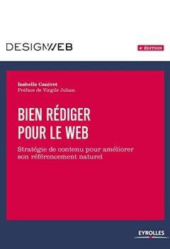 Livres Couvertures de Bien rédiger pour le Web, 4e édition: Stratégie de contenu pour améliorer son référencement naturel