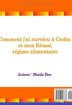 LA MALADIE DE CROHN - AIDE NATURELLE et CONSEIL. Auteur: SHEILA BER.: Édition française. de Indie Author