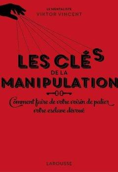 Livres Couvertures de Les clés de la manipulation