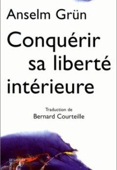 Livres Couvertures de Conquérir sa liberté intérieure