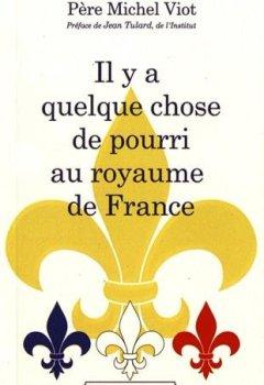 Livres Couvertures de Il y a quelque chose de pourri au royaume de France