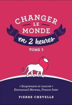 Livres Couvertures de Changer le monde en 2 heures : Tome 3